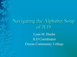 Navigating the Alphabet Soup of JLD