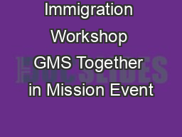 Immigration Workshop GMS Together in Mission Event