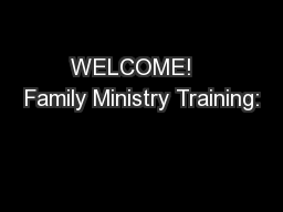 WELCOME!   Family Ministry Training:
