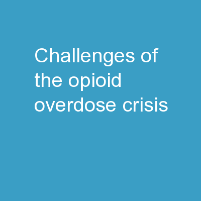 Challenges of the Opioid Overdose Crisis