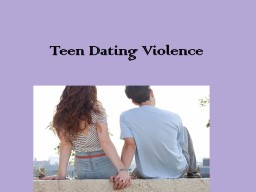 Teen Dating Violence Healthy/unhealthy relationships…