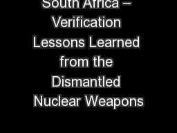South Africa – Verification Lessons Learned from the Dismantled Nuclear Weapons PowerPoint PPT Presentation