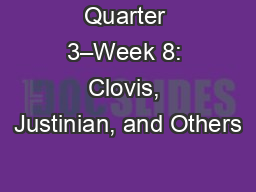 Quarter 3–Week 8: Clovis, Justinian, and Others