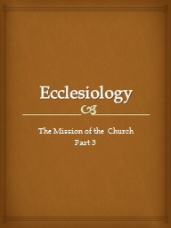 Ecclesiology The Mission of the  Church