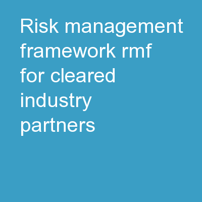 Risk Management Framework (RMF) For Cleared Industry Partners