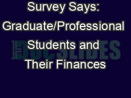 Survey Says: Graduate/Professional Students and Their Finances