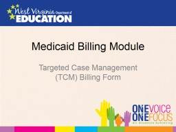 Medicaid Billing Module Targeted Case Management (TCM) Billing Form