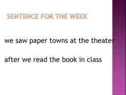 Sentence for the week we saw paper towns at the theater
