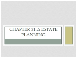 Chapter 21.2: Estate Planning
