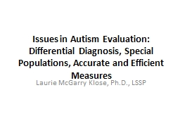 Issues in Autism Evaluation: Differential Diagnosis, Special Populations, Accurate and Efficient Measures PowerPoint PPT Presentation