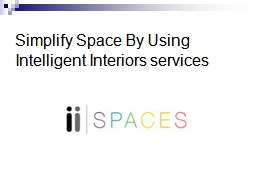 Simplify Space by Using Intelligent Interiors PowerPoint PPT Presentation