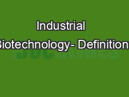 Industrial  Biotechnology- Definitions