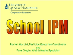 School IPM Rachel Maccini, Pesticide Education Coordinator