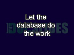 Let the database do the work