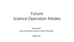 Future  Science Operation Modes