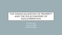 The Financialization of property and the dis-economies of agglomeration