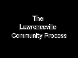 The Lawrenceville Community Process