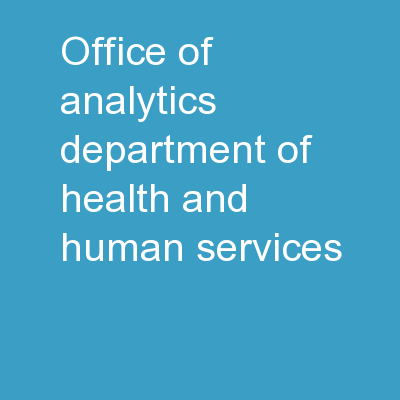 Office of Analytics Department of Health and Human Services