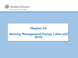 Chapter  14 :  Nursing Management During Labor and Birth