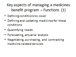 Key aspects of managing a medicines benefit program � Functions (1)