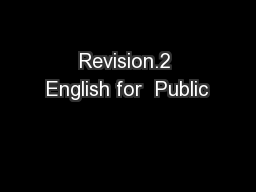 Revision.2 English for  Public