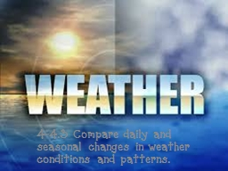 4-4.3 Compare daily and seasonal changes in weather conditions and patterns.