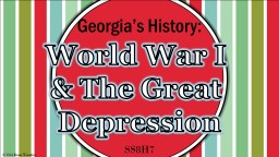 World  War I  & The Great