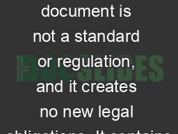 This document is not a standard or regulation, and it creates no new legal obligations. It contains