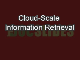 Cloud-Scale Information Retrieval