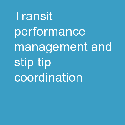 Transit performance management and STIP / TIP Coordination