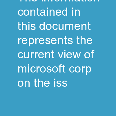 The information contained in this document represents the current view of Microsoft Corp on the iss