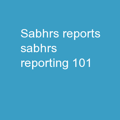 SABHRS Reports SABHRS Reporting 101