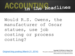 Would R.S. Owens, the manufacturer of Oscar statues, use job costing or process costing?