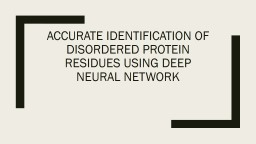 Accurate Identification of disordered protein residues using deep neural network