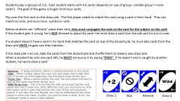 Students play in groups of 3-6.  Each student starts with 4-6 cards (depends on size of group—sma