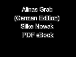 Alinas Grab (German Edition) Silke Nowak PDF eBook