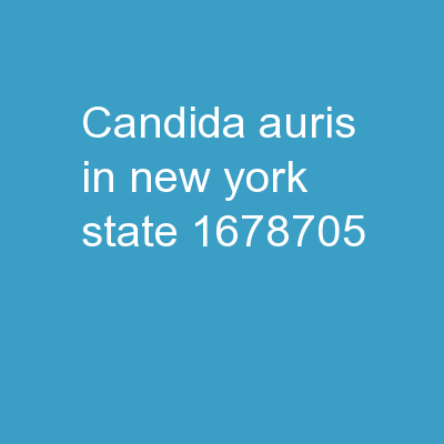Candida  auris  in New York State: Infection Prevention and Control for Emergency Medical Services