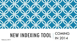 NEW INDEXING TOOL  COMING IN 2014