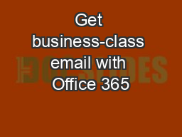 Get business-class email with Office 365