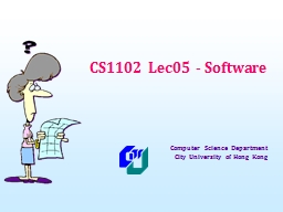 CS1102 Lec05 - Software Computer Science Department
