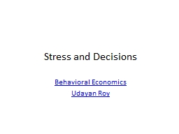 Stress and Decisions Behavioral Economics