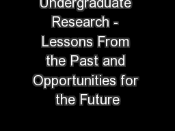 Undergraduate Research - Lessons From the Past and Opportunities for the Future