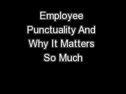 Employee Punctuality And Why It Matters So Much