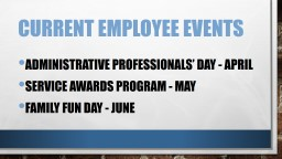 CURRENT EMPLOYEE EVENTS Administrative Professionals�
