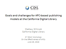 Goals and challenges for APC-based publishing models at the California Digital Library PowerPoint PPT Presentation