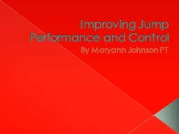Improving Jump Performance and Control