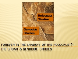 Forever in the shadow of the Holocaust?: The Shoah & Genocide Studies