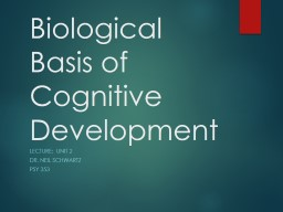Biological Basis of Cognitive Development
