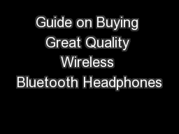 Guide on Buying Great Quality Wireless Bluetooth Headphones