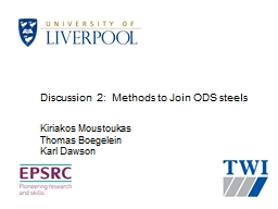 Discussion 2:  Methods to Join ODS steels
